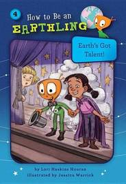 Earth's Got Talent! (Book 4) by Lori Haskins Houran