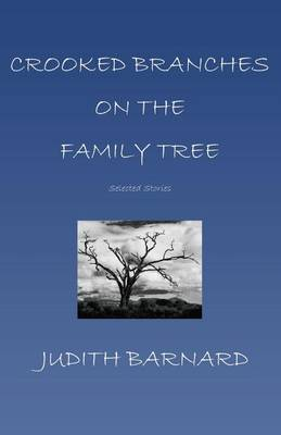 Crooked Branches on the Family Tree by Judith Barnard