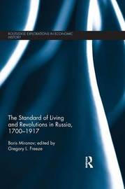 The Standard of Living and Revolutions in Imperial Russia, 1700-1917 by Boris N. Mironov