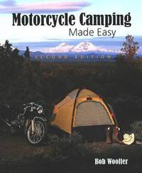 Motorcycle Camping Made Easy by Bob Woofter image