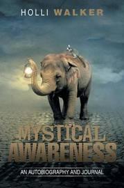 Mystical Awareness by Holli Walker
