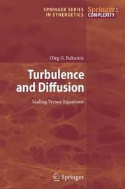 Turbulence and Diffusion by Oleg G Bakunin