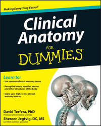 Clinical Anatomy For Dummies by David Terfera