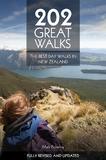 202 Great Walks: The Best Day Walks in New Zealand by Mark Pickering
