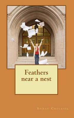 Feathers Near a Nest: Signature Copies of Sajeev Cholayil First Episode by Sajeev Cholayil image