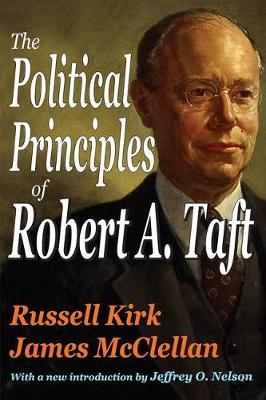 The Political Principles of Robert A. Taft by Russell Kirk image
