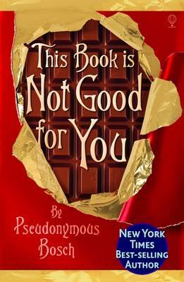 This Book is Not Good for You by Pseudonymous Bosch image