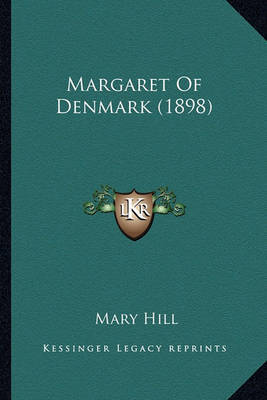 Margaret of Denmark (1898) by Mary Hill
