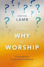 From Why to Worship by Jonathan Lamb image