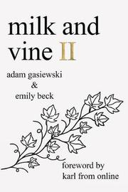 Milk and Vine II by Emily Beck