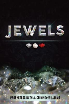 Jewels by Prophetess Ruth a Chimney-Williams