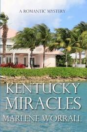 Kentucky Miracles by Marlene Worrall