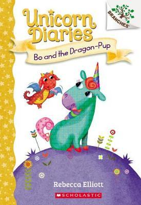Bo and the Dragon-Pup: A Branches Book (Unicorn Diaries #2), Volume 2 by Rebecca Elliott