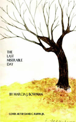 The Last Miserable Day by Marcia J. Bowman image