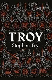 Troy by Stephen Fry