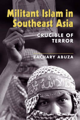 Militant Islam in Southeast Asia by Zachary Abuza image
