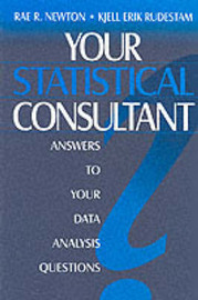 Your Statistical Consultant: Answers to Your Data Analysis Questions by Rae R Newton image