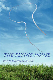 The Flying House by Dawn Michelle Baude image