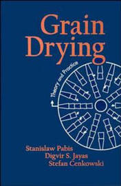 Grain Drying: Theory and Practice by Stanislaw Pabis image