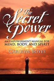 The Secret Power by Carolyn Boyes