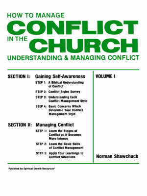 How To Manage Conflict in the Church, Understanding & Managing Conflict Volume I by Norman, L Shawchuck