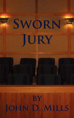 Sworn Jury by John D. Mills