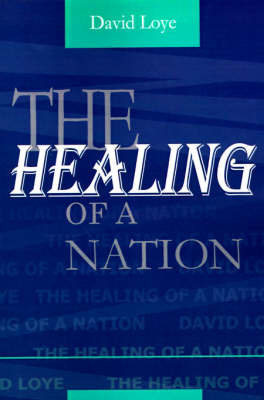 The Healing of a Nation by David Loye