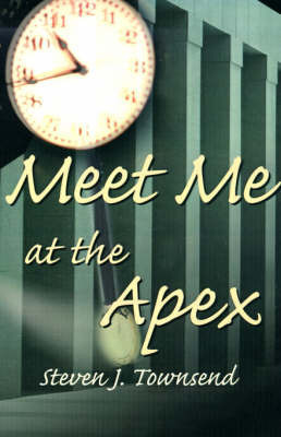 Meet Me at the Apex by Steven J. Townsend