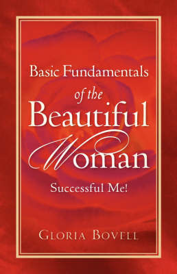 Basic Fundamentals of the Beautiful Woman: Successful Me ! by Gloria, Bovell image