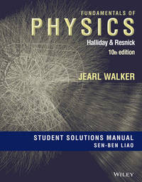Fundamentals of Physics, 10e Student Solutions Manual by David Halliday