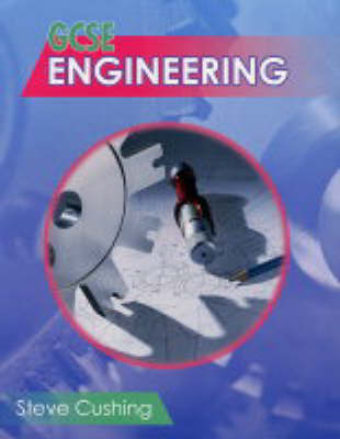 GCSE Engineering by Steve Cushing