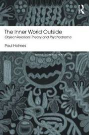 The Inner World Outside by Paul Holmes