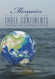 Memoirs of Three Continents by Mirza Saeed Chaghtai