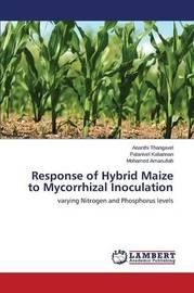 Response of Hybrid Maize to Mycorrhizal Inoculation by Thangavel Ananthi