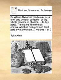 Dr. Allen's Synopsis Medicinae by John Allen