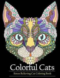 Adult Coloring Book Colorful Cats by Adult Coloring Books