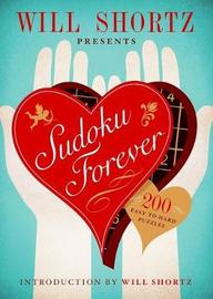 Will Shortz Presents Sudoku Forever: 200 Easy to Hard Puzzles by Will Shortz image
