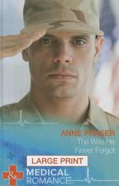The Wife He Never Forgot by Anne Fraser