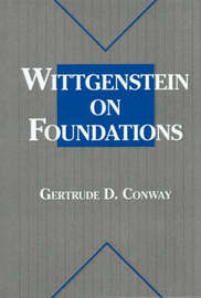 Wittgenstein On Foundations by Gertrude D. Conway image