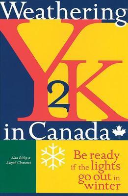 Weathering Y2k in Canada: Be Ready If the Lights Go out in Winter by Alan Bibby