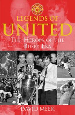 Legends Of United by David Meek
