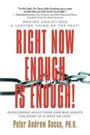 RIGHT NOW ENOUGH IS ENOUGH! Overcoming Your Addictions And Bad Habits For Good by Peter, Andrew Sacco PhD