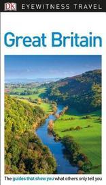 DK Eyewitness Travel Guide Great Britain by DK Travel