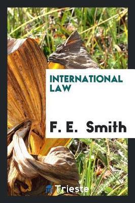International Law by F E Smith