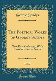 The Poetical Works of George Sandys, Vol. 2 by George Sandys image