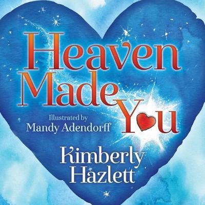 Heaven Made You by Kimberly Hazlett image