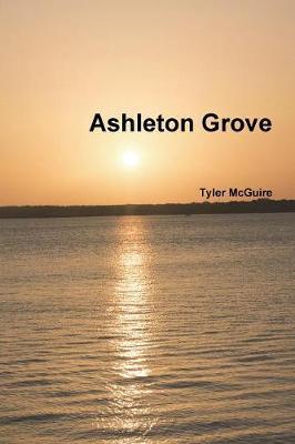 Ashleton Grove by Tyler McGuire