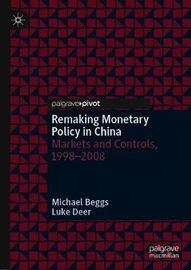 Remaking Monetary Policy in China by Michael Beggs