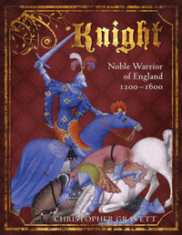 Knight: Noble Warrior of England 1200-1600 by Christopher Gravett image