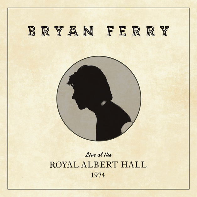 Live At The Royal Albert Hall 1974 by Bryan Ferry